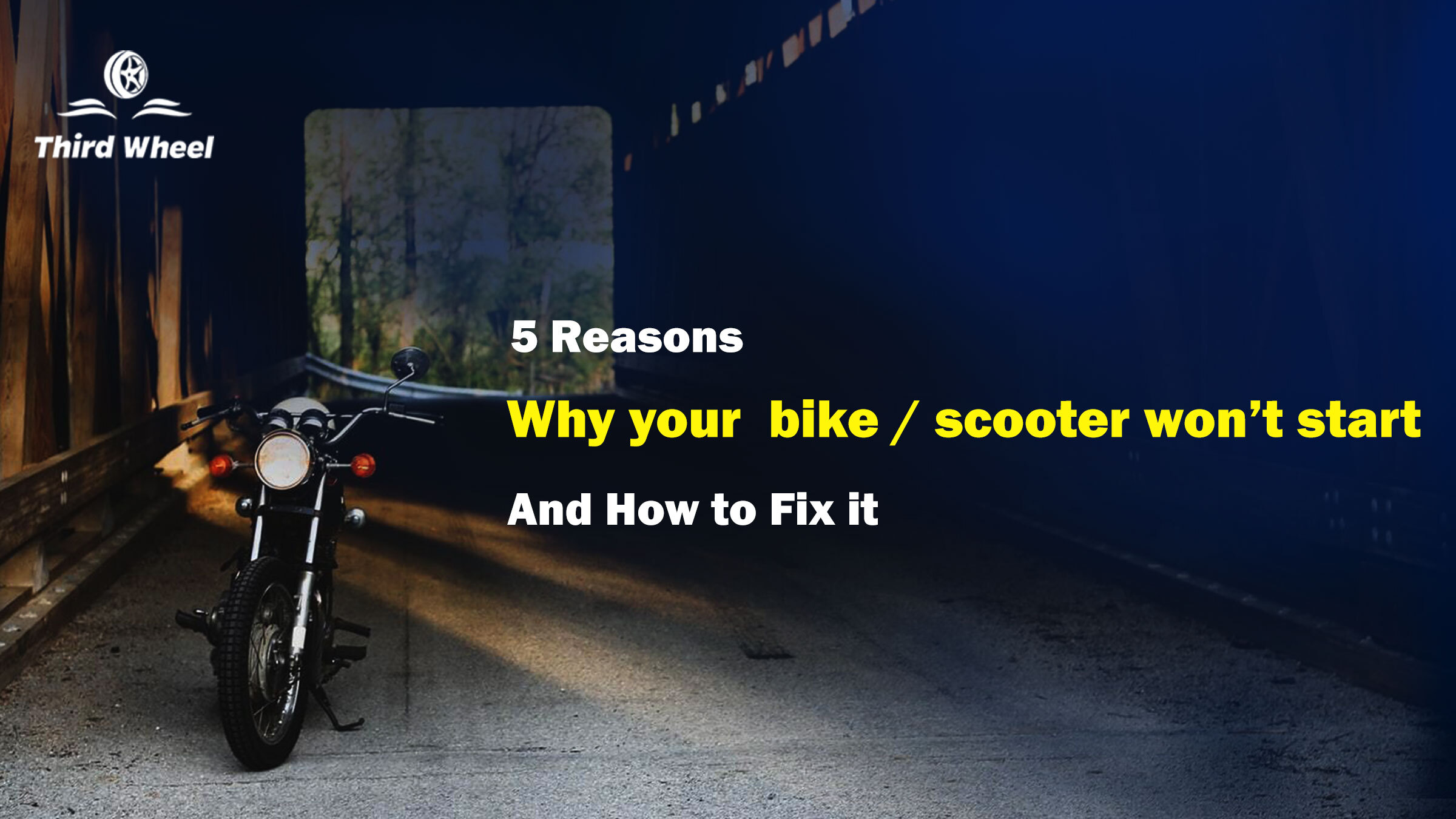 5 Reasons Why your bike / scooter won't start and How to fix it